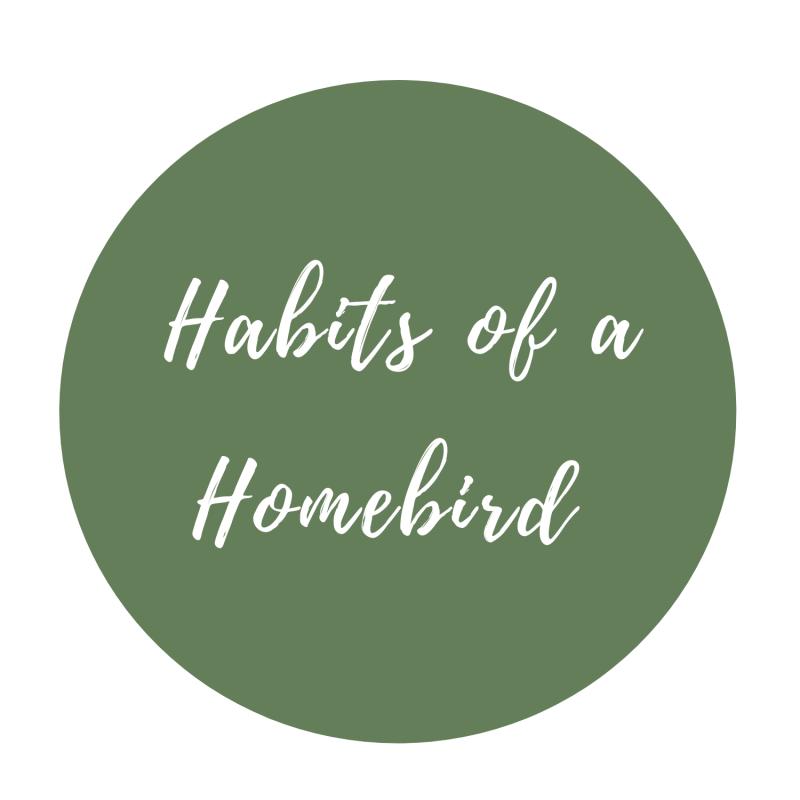 Habits of a Homebird